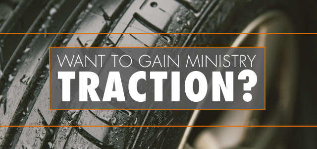 Want to Gain Ministry Traction? The ONE Thing You Need