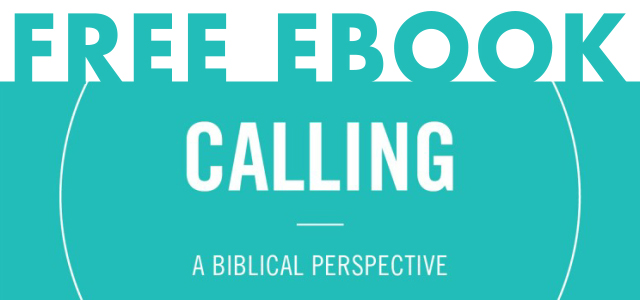 """Free eBook: """"Calling: A Biblical Perspective"""" from Theology of Work Project"""