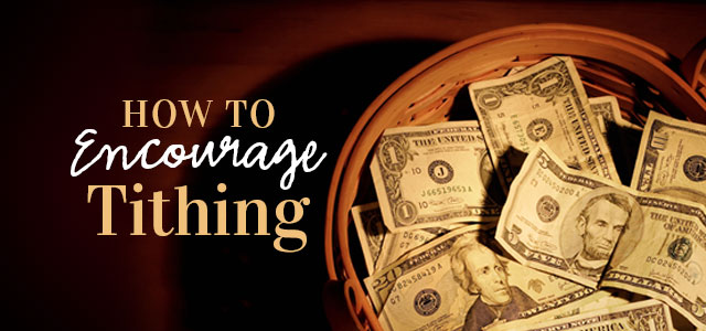 A Simple and Effective Way to Encourage People to Tithe