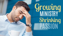 Could Your Growing Ministry be Responsible for Your Shrinking Passion?