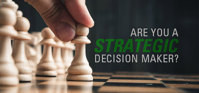 4 Examples When Strategy Should Drive a Leader's Decision