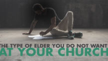 Real Talk Monday: The Type Of Elder You Do Not Want At Your Church