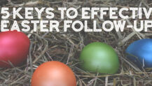 5 Keys to Effective Easter Follow-Up