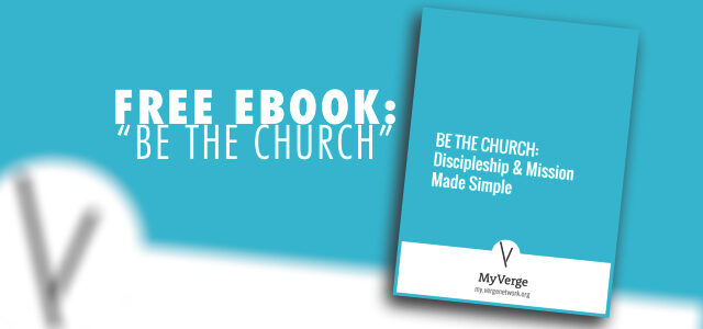"Free eBook: ""Be The Church – Discipleship & Mission Made Simple"""