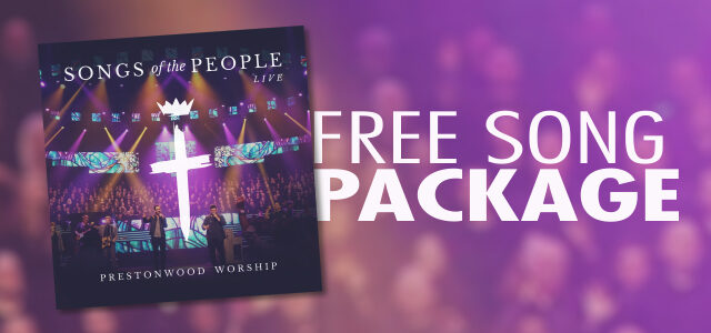 "Free Song Package: ""You Cover Me"" by Prestonwood Worship"