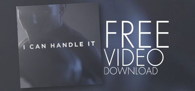 "Free Video Download: ""I Can Handle It"""