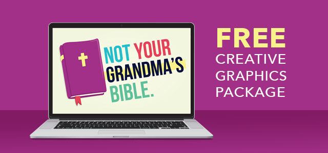 "Free Creative Package: ""Not Your Grandma's Bible"""