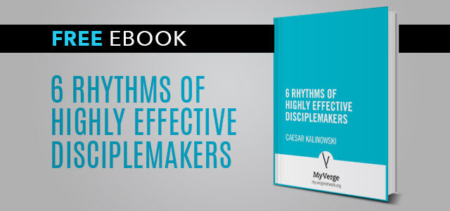 6 Rhythms of Highly Effective Disciplemakers