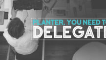 Real Talk Monday: Planter, You Need to Delegate