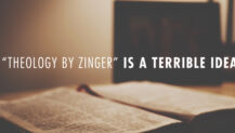 "Real Talk Monday: ""Theology by Zinger"" is a Terrible Idea"