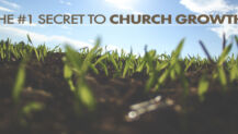 The #1 Secret to Church Growth