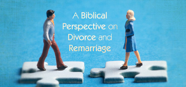 A Biblical Perspective on Divorce and Remarriage   ChurchPlants