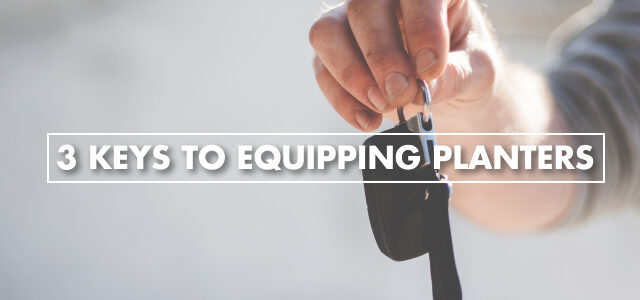 3 Keys to Equipping Planters