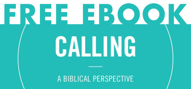 "Free eBook: ""Calling: A Biblical Perspective"" from Theology of Work Project"