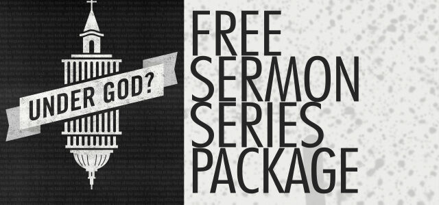 "Free Sermon Series Package: ""Under God?"""