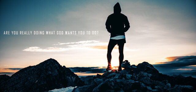 What God Wants You to Do?