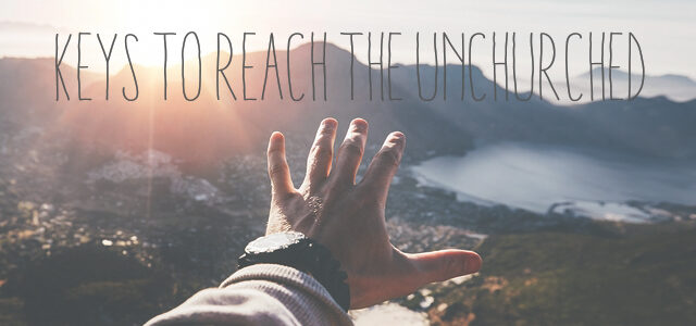 9 Keys to Reach the Unchurched