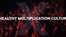 Create a Healthy Multiplication Culture as a Church Planter
