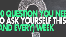 Real Talk Monday: 10 Question You Need to Ask Yourself This (and Every) Week