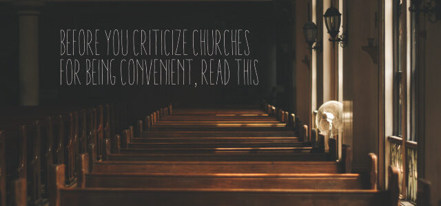 Before You Criticize Churches for Being Convenient, Read This