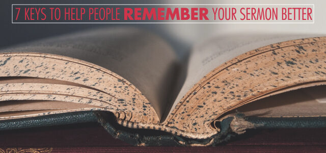 7 Keys to Help People Remember Your Sermon Better