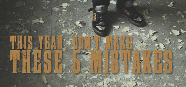 This Year, Don't Make These 5 Mistakes