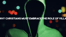 Why Christians Must Embrace the Role of Villain (Yes, You Read That Right)