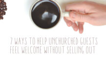 7 Ways to Help Unchurched Guests Feel Welcome Without Selling Out