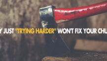 "Why Just ""Trying Harder"" Won't Fix Your Church"