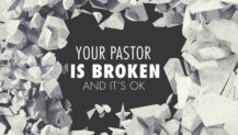 Your Pastor Is Broken — And It's OK