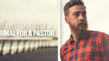 """You Seem Pretty Normal for a Pastor"" + 6 Other Compliments"